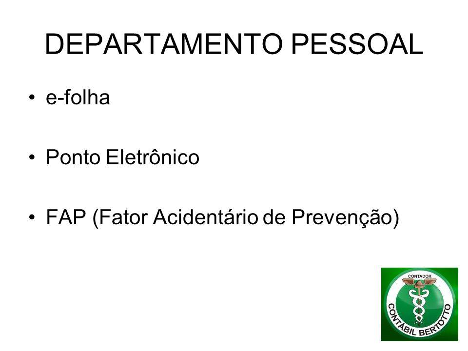 DEPARTAMENTO PESSOAL e-folha Ponto Eletrônico FAP (Fator Acidentário de Prevenção)