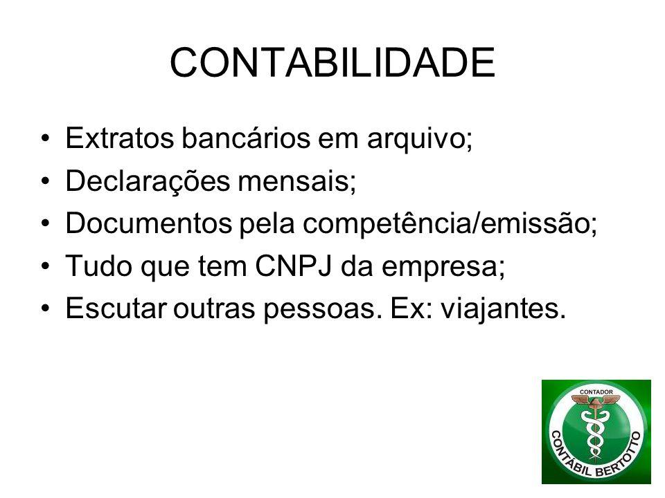 CONTABILIDADE Extratos bancários em arquivo; Declarações mensais; Documentos pela competência/emissão; Tudo que tem CNPJ da empresa; Escutar outras pe