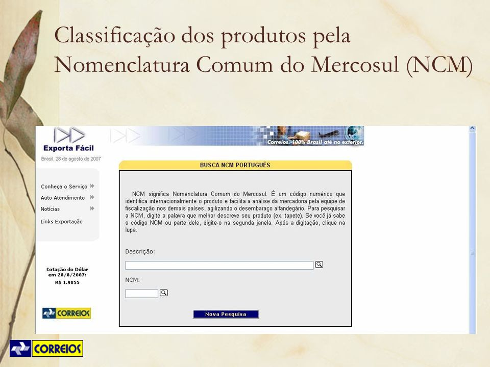 Classificação dos produtos pela Nomenclatura Comum do Mercosul (NCM)