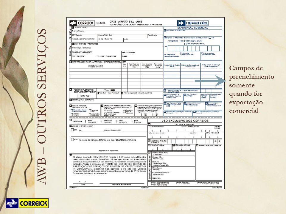Campos de preenchimento somente quando for exportação comercial AWB – OUTROS SERVIÇOS