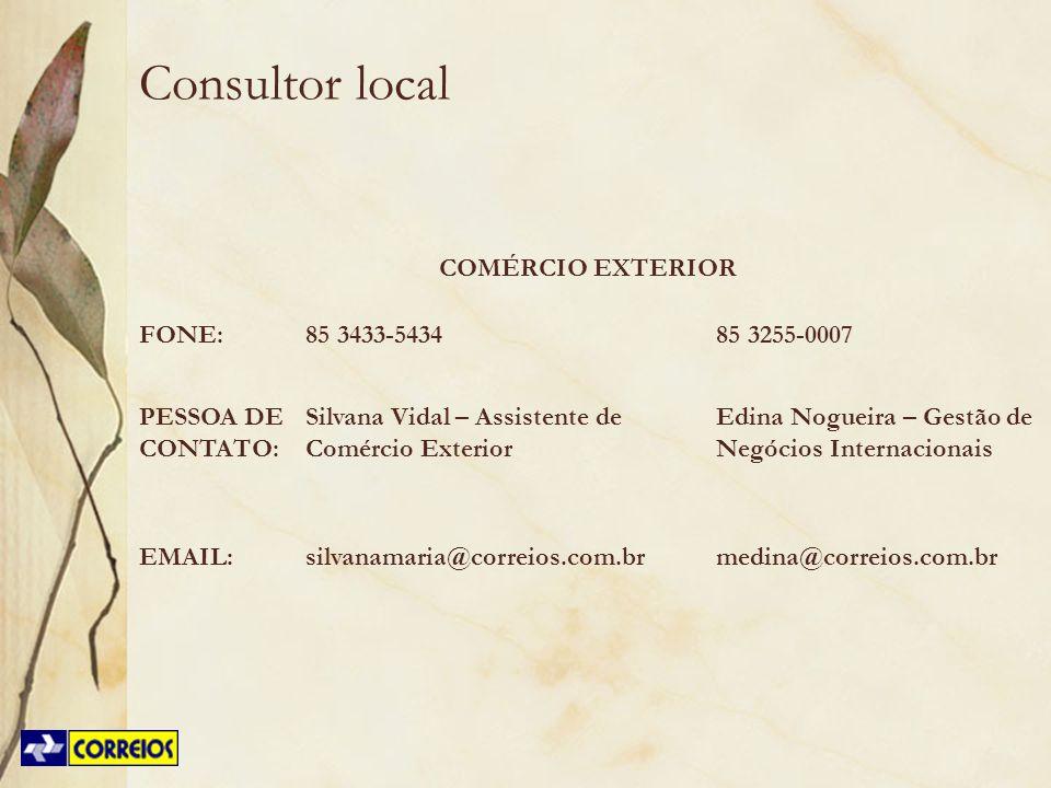 Consultor local COMÉRCIO EXTERIOR FONE:85 3433-543485 3255-0007 PESSOA DE CONTATO: Silvana Vidal – Assistente de Comércio Exterior Edina Nogueira – Ge