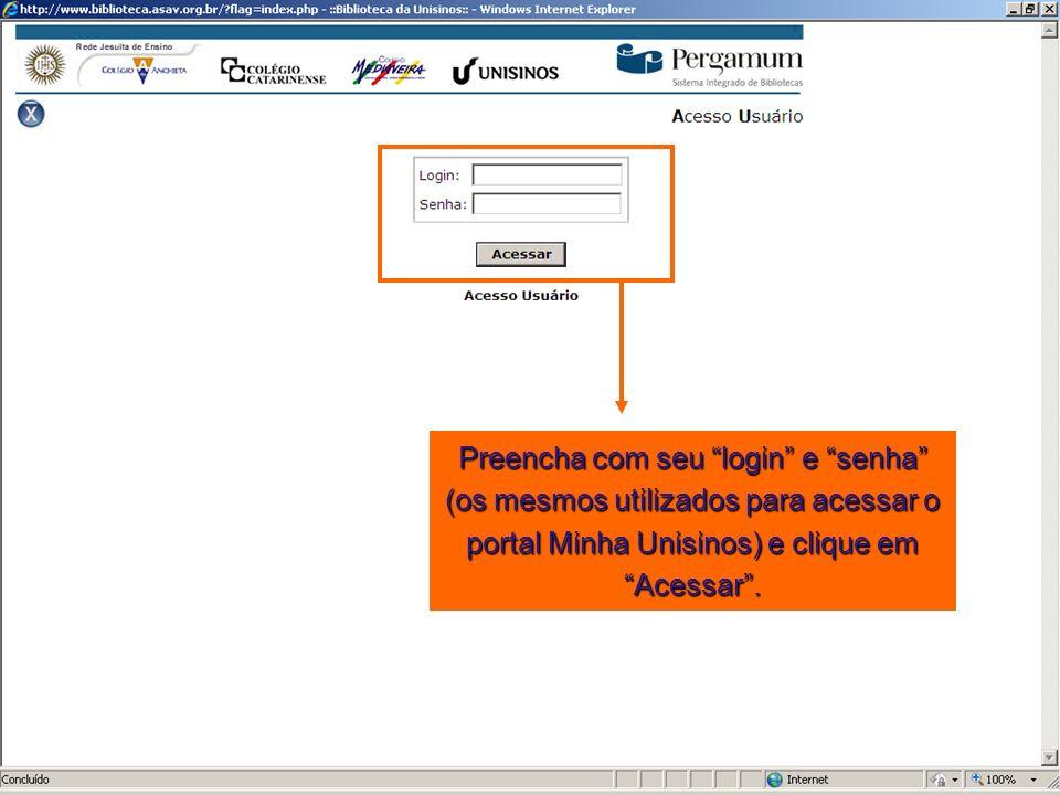 Preencha com seu login e senha (os mesmos utilizados para acessar o portal Minha Unisinos) e clique em Acessar.