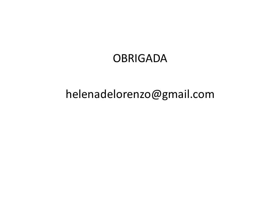 OBRIGADA helenadelorenzo@gmail.com