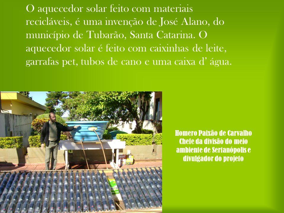 Homero Paixão de Carvalho Chefe da divisão do meio ambiente de Sertanópolis e divulgador do projeto O aquecedor solar feito com materiais recicláveis,
