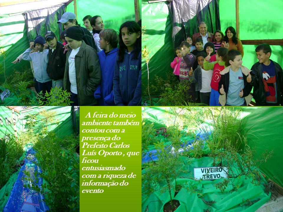 A feira do meio ambiente também contou com a presença do Prefeito Carlos Luís Oporto, que ficou entusiasmado com a riqueza de informação do evento