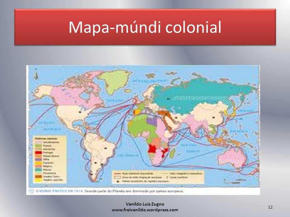 Mapa-múndi colonial Vanildo Luiz Zugno www.freivanildo.wordpress.com 12