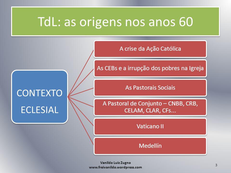 TdL: tentativa de periodização Anos 60 Os pobres e a libertação da pobreza econômica Vanildo Luiz Zugno www.freivanildo.wordpress.com 4