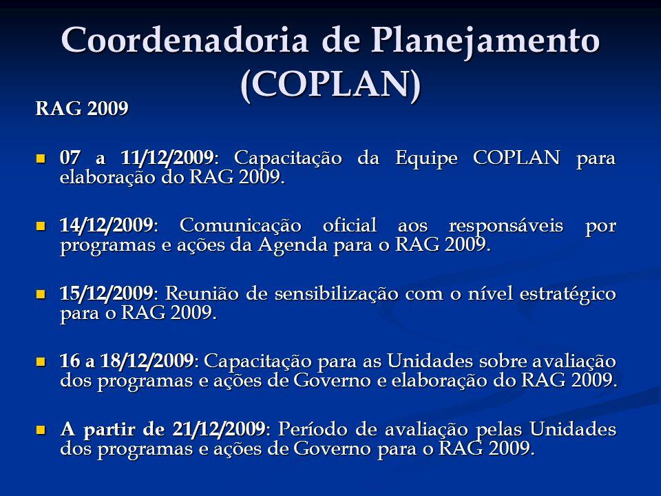 Coordenadoria de Planejamento (COPLAN) RAG 2009 07 a 11/12/2009 : Capacitação da Equipe COPLAN para elaboração do RAG 2009.