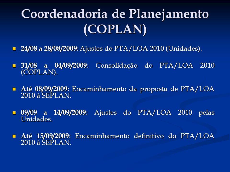 Coordenadoria de Planejamento (COPLAN) 24/08 a 28/08/2009 : Ajustes do PTA/LOA 2010 (Unidades).