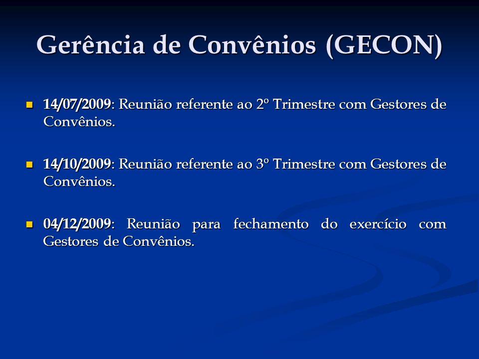 Gerência de Convênios (GECON) 14/07/2009 : Reunião referente ao 2º Trimestre com Gestores de Convênios.