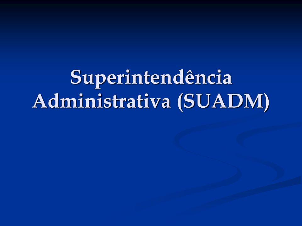 Superintendência Administrativa (SUADM)