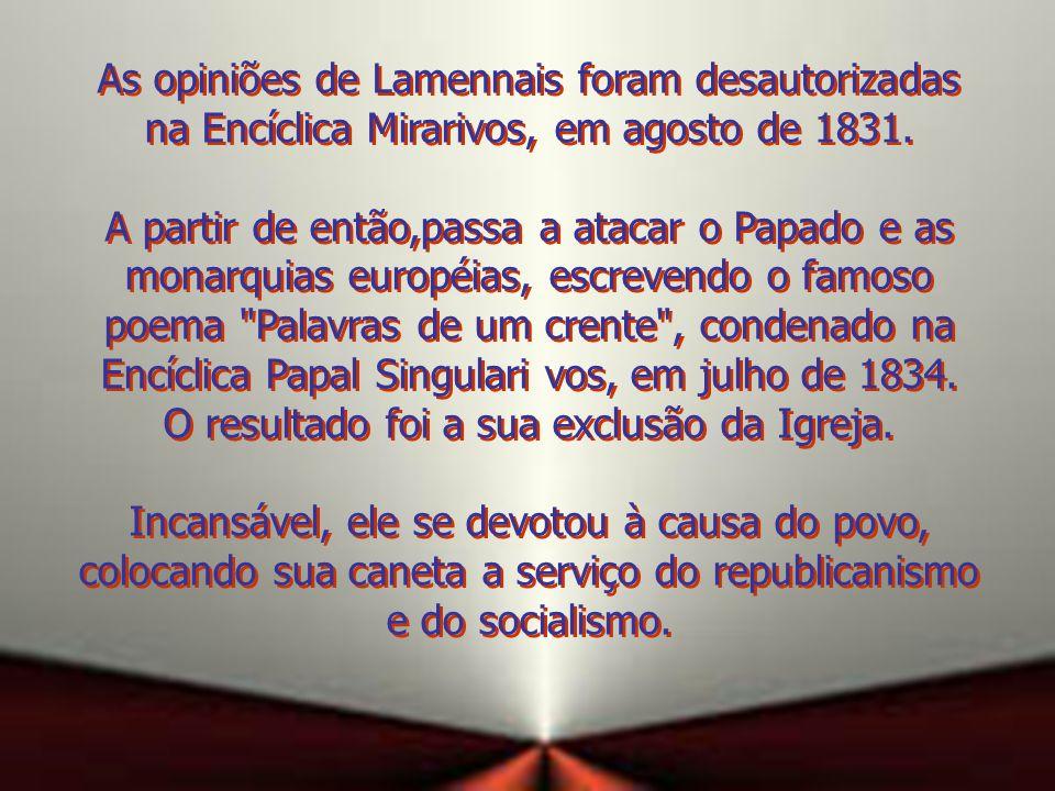 Em suas crenças políticas era um liberal que advogava a separação do Estado da Igreja, a liberdade de consciência, educação e imprensa.