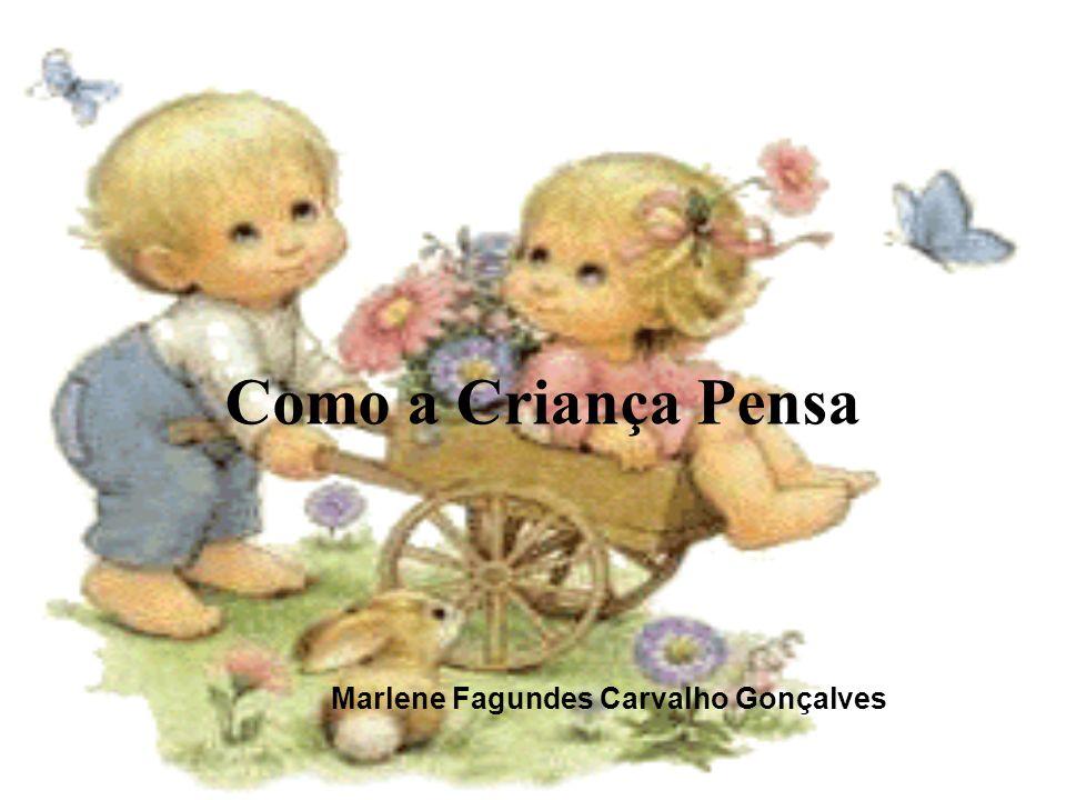 Como a Criança Pensa Marlene Fagundes Carvalho Gonçalves
