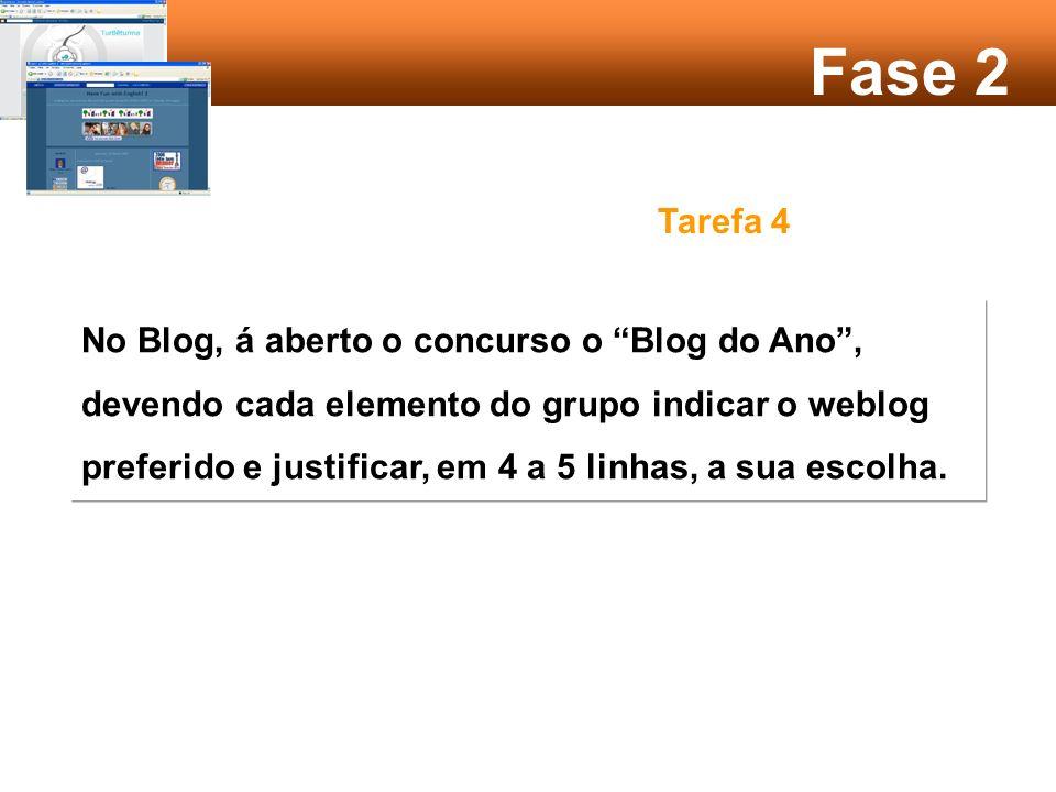 Fase 2 Tarefa 3 Os pares deverão analisar os Blogs resultantes do trabalho dos outros pares.