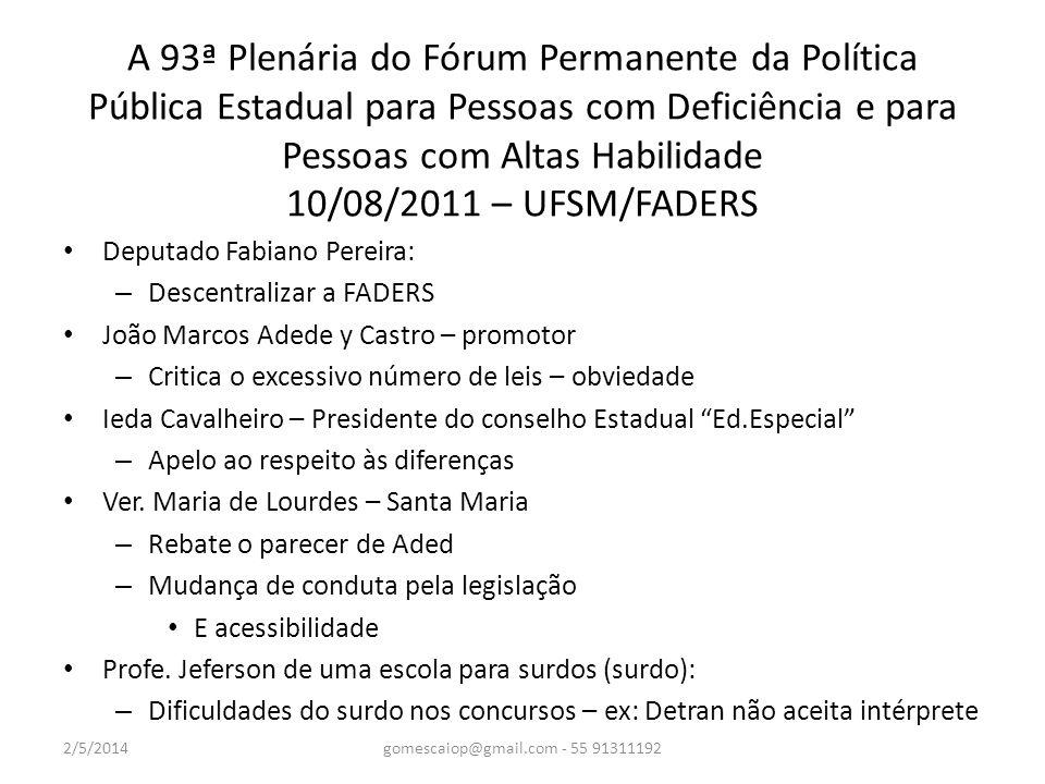 A 93ª Plenária do Fórum Permanente da Política Pública Estadual para Pessoas com Deficiência e para Pessoas com Altas Habilidade 10/08/2011 – UFSM/FAD