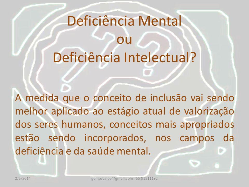 Deficiência Mental ou Deficiência Intelectual? A medida que o conceito de inclusão vai sendo melhor aplicado ao estágio atual de valorização dos seres