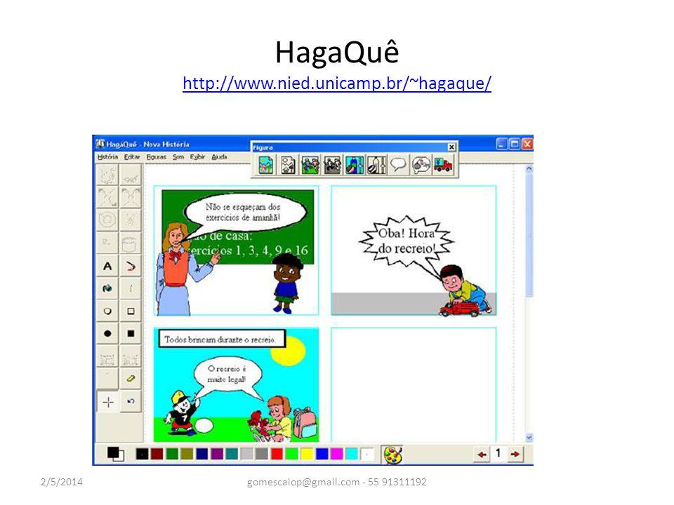 HagaQuê http://www.nied.unicamp.br/~hagaque/ http://www.nied.unicamp.br/~hagaque/ 2/5/2014gomescaiop@gmail.com - 55 91311192