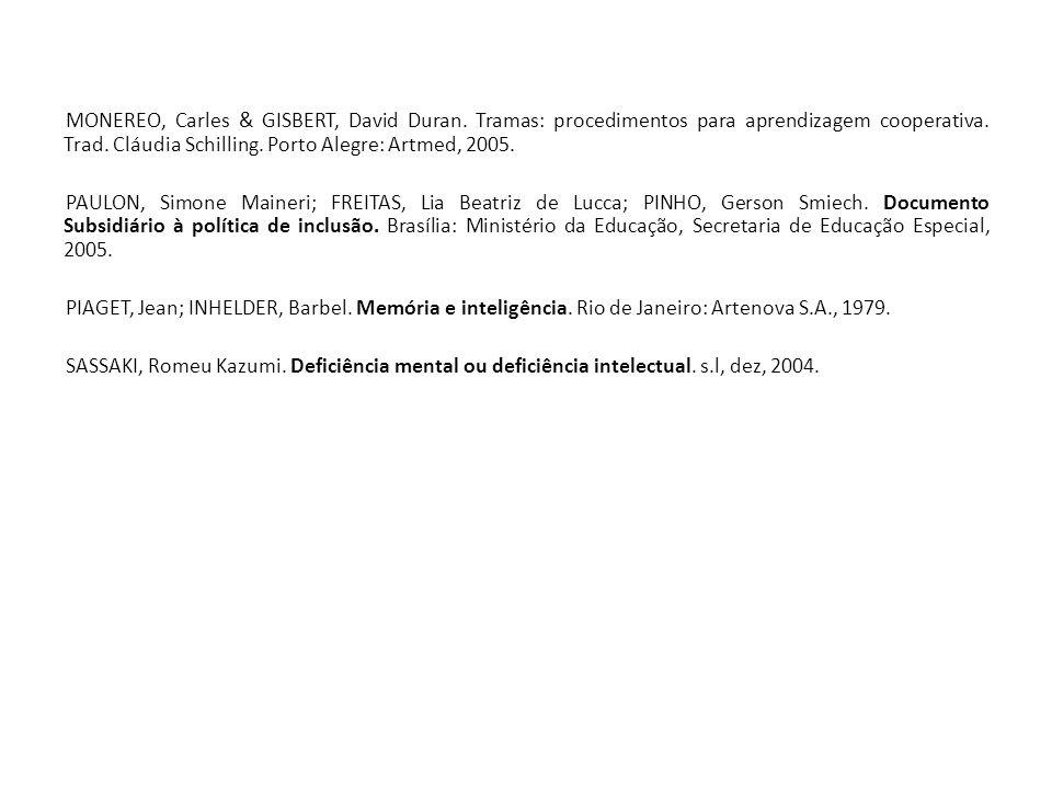 MONEREO, Carles & GISBERT, David Duran. Tramas: procedimentos para aprendizagem cooperativa. Trad. Cláudia Schilling. Porto Alegre: Artmed, 2005. PAUL
