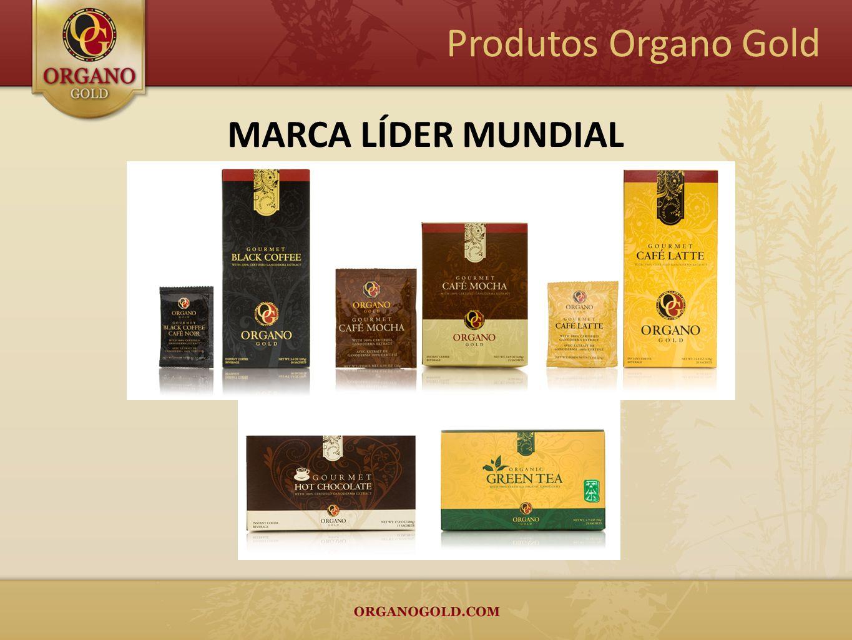 MARCA LÍDER MUNDIAL Produtos Organo Gold