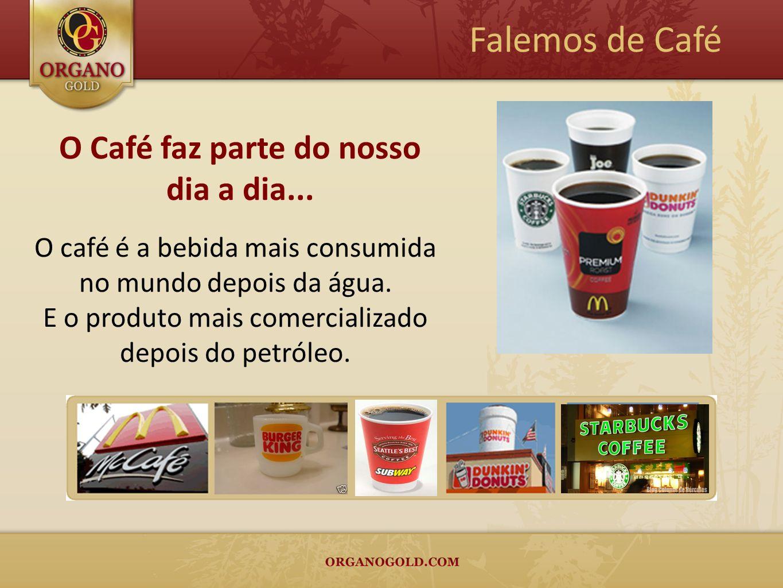 O café é a bebida mais consumida no mundo depois da água. E o produto mais comercializado depois do petróleo. O Café faz parte do nosso dia a dia... F