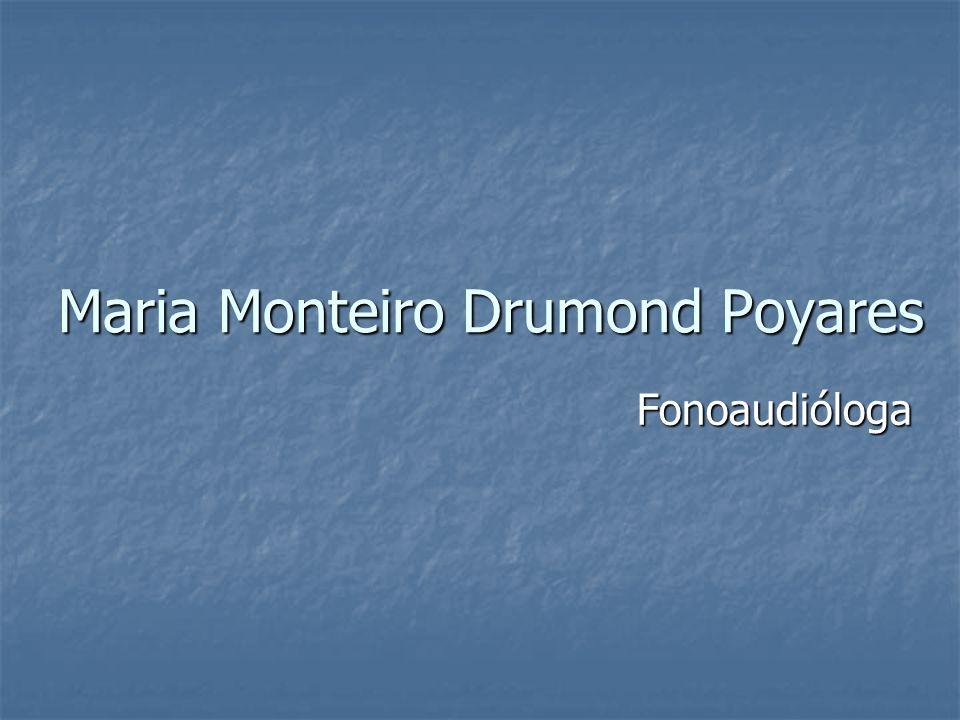 Maria Monteiro Drumond Poyares Fonoaudióloga