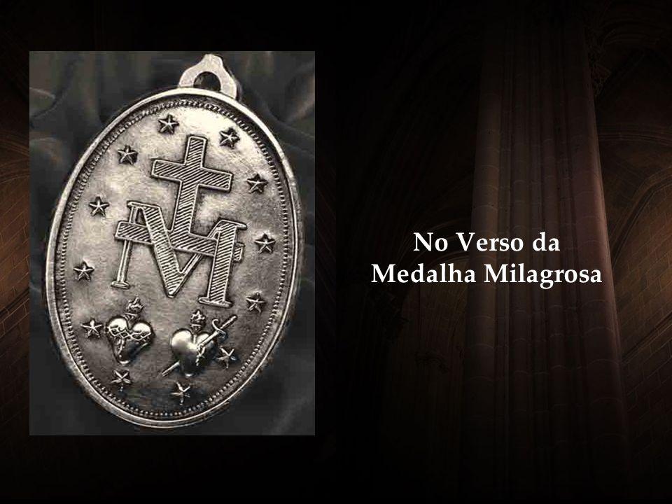 E m torno da Medalha se lê a frase: Ó Maria concebida sem pecado, rogai por nós que recorremos a Vós N ossa Senhora mandou colocar esta curta oração n