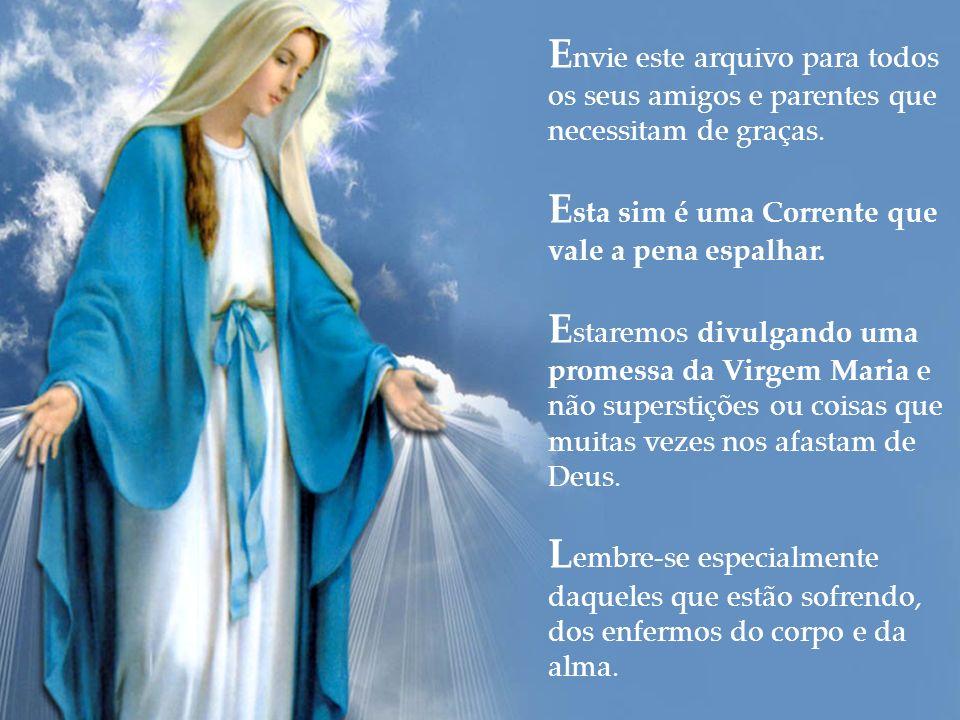 Você receberá a Medalha Milagrosa por correio e, acendendo uma vela, receberá também abundantes graças da Virgem Maria. Clique aqui para encomendar a