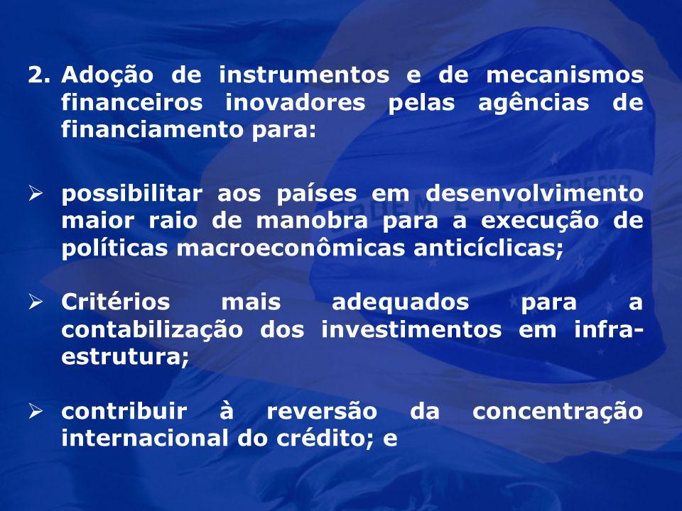 2.Adoção de instrumentos e de mecanismos financeiros inovadores pelas agências de financiamento para: possibilitar aos países em desenvolvimento maior