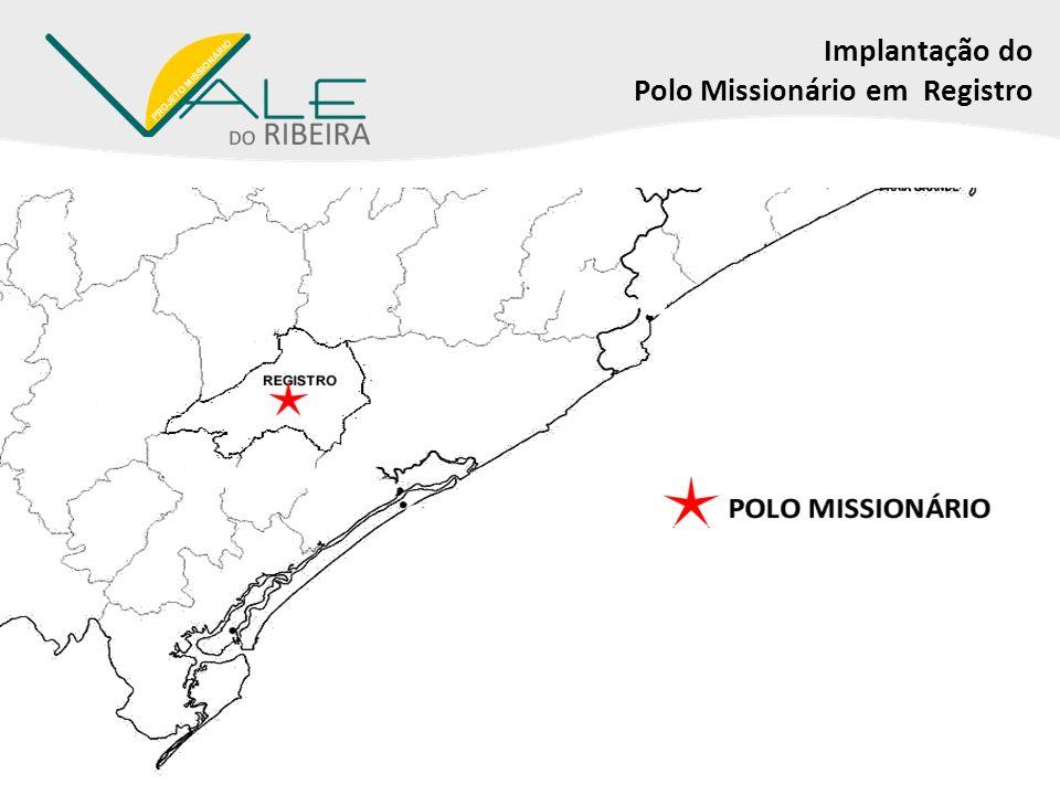 Consolidação do Polo Missionário B) Acompanhar mensalmente o estágio de crescimento.