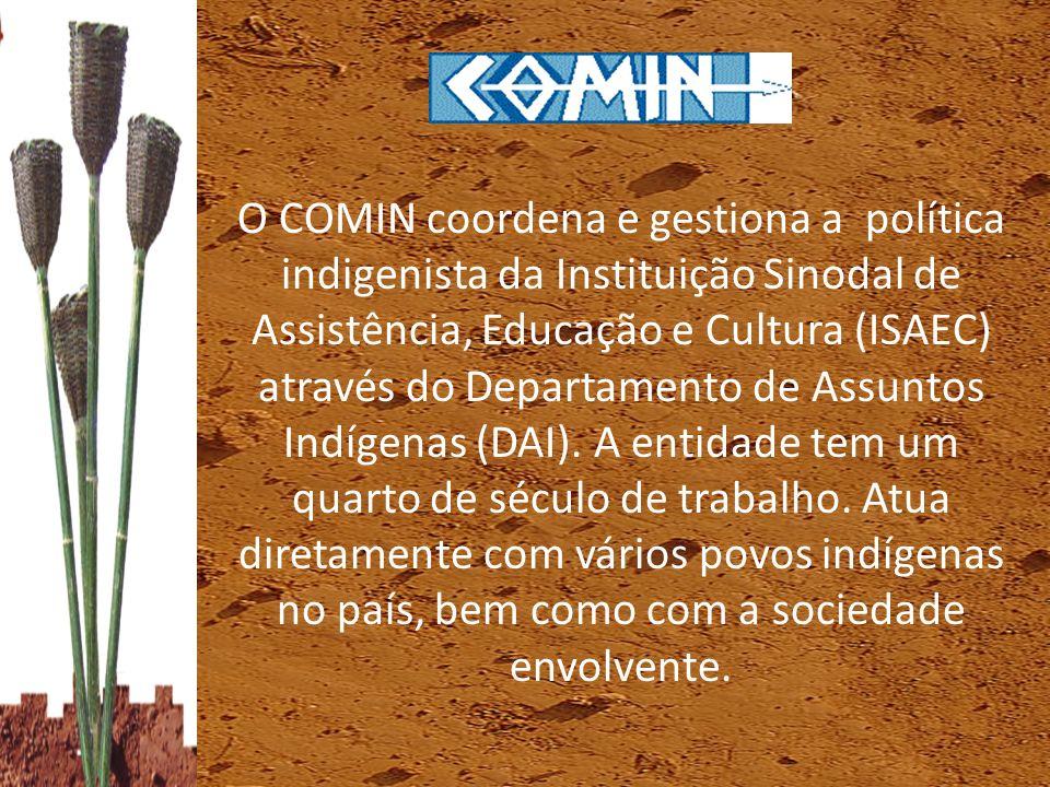O COMIN coordena e gestiona a política indigenista da Instituição Sinodal de Assistência, Educação e Cultura (ISAEC) através do Departamento de Assunt