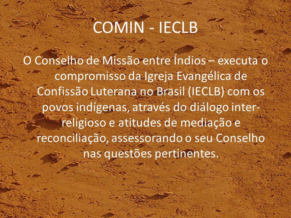 COMIN - IECLB O Conselho de Missão entre Índios – executa o compromisso da Igreja Evangélica de Confissão Luterana no Brasil (IECLB) com os povos indí
