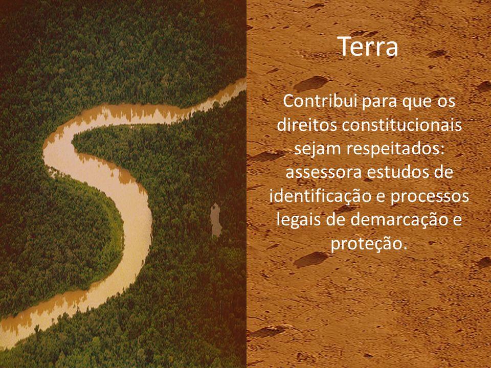 Terra Contribui para que os direitos constitucionais sejam respeitados: assessora estudos de identificação e processos legais de demarcação e proteção