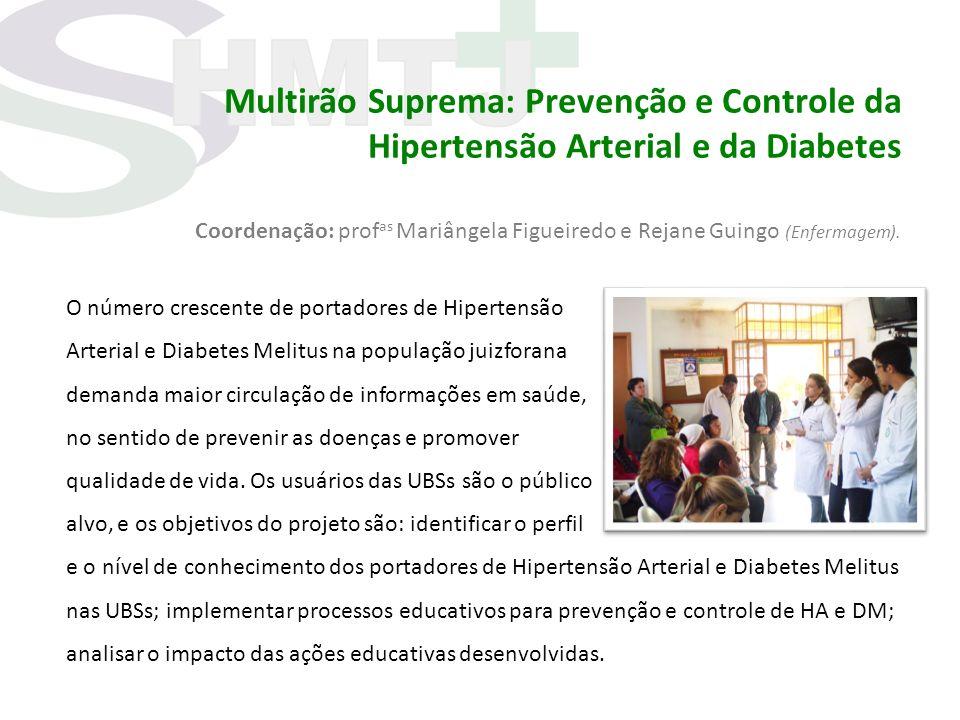 Multirão Suprema: Prevenção e Controle da Hipertensão Arterial e da Diabetes Coordenação: prof as Mariângela Figueiredo e Rejane Guingo (Enfermagem).