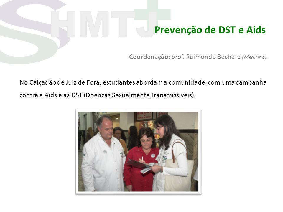 Prevenção de DST e Aids Coordenação: prof. Raimundo Bechara (Medicina). No Calçadão de Juiz de Fora, estudantes abordam a comunidade, com uma campanha