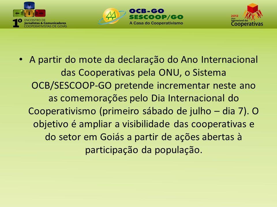 A partir do mote da declaração do Ano Internacional das Cooperativas pela ONU, o Sistema OCB/SESCOOP-GO pretende incrementar neste ano as comemorações