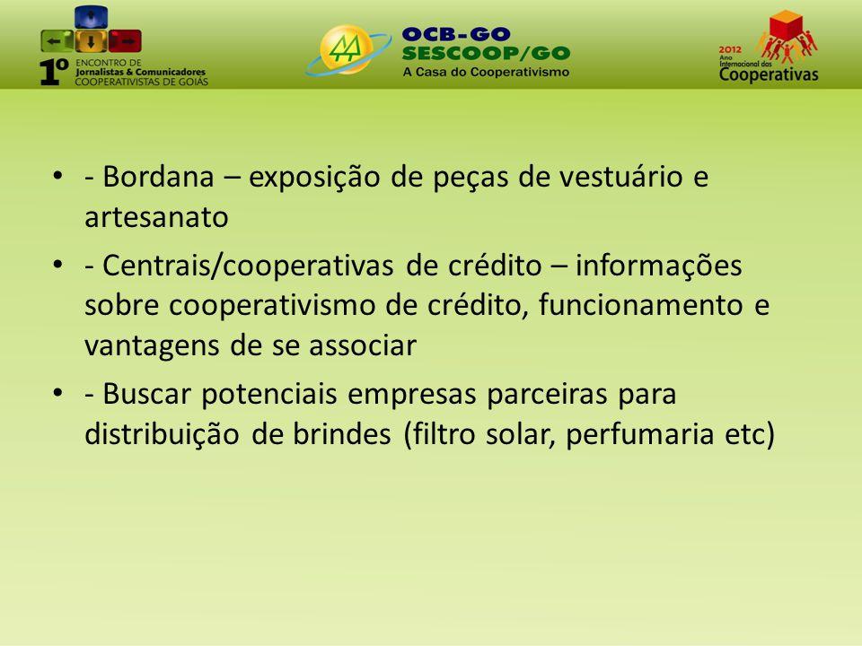 - Bordana – exposição de peças de vestuário e artesanato - Centrais/cooperativas de crédito – informações sobre cooperativismo de crédito, funcionamen