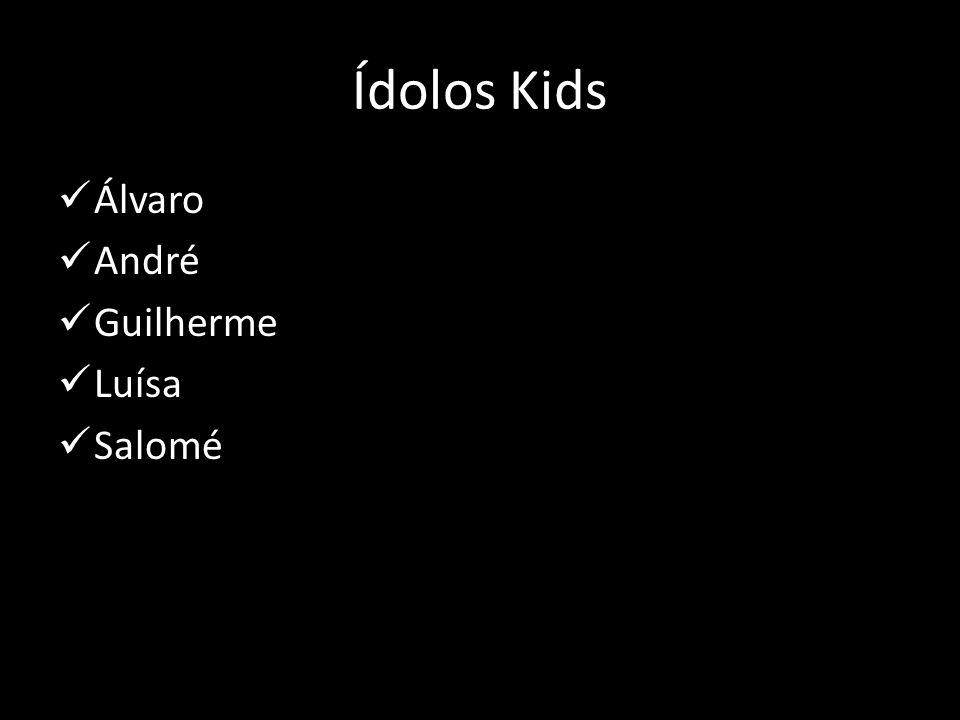Ídolos Kids Álvaro André Guilherme Luísa Salomé