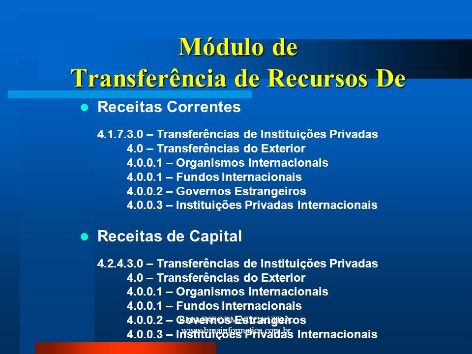 Módulo de Transferência de Recursos De Receitas Correntes 4.1.7.3.0 – Transferências de Instituições Privadas 4.0 – Transferências do Exterior 4.0.0.1