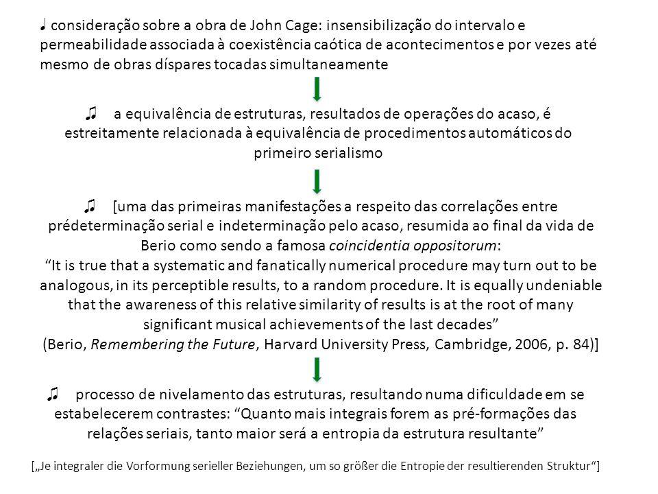 consideração sobre a obra de John Cage: insensibilização do intervalo e permeabilidade associada à coexistência caótica de acontecimentos e por vezes