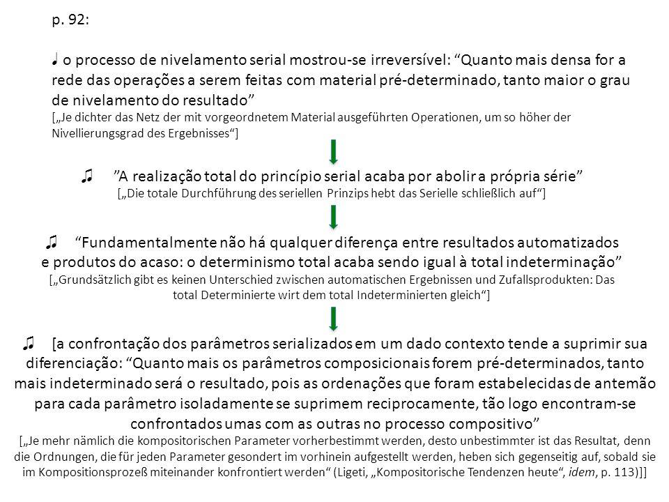 p. 92: o processo de nivelamento serial mostrou-se irreversível: Quanto mais densa for a rede das operações a serem feitas com material pré-determinad