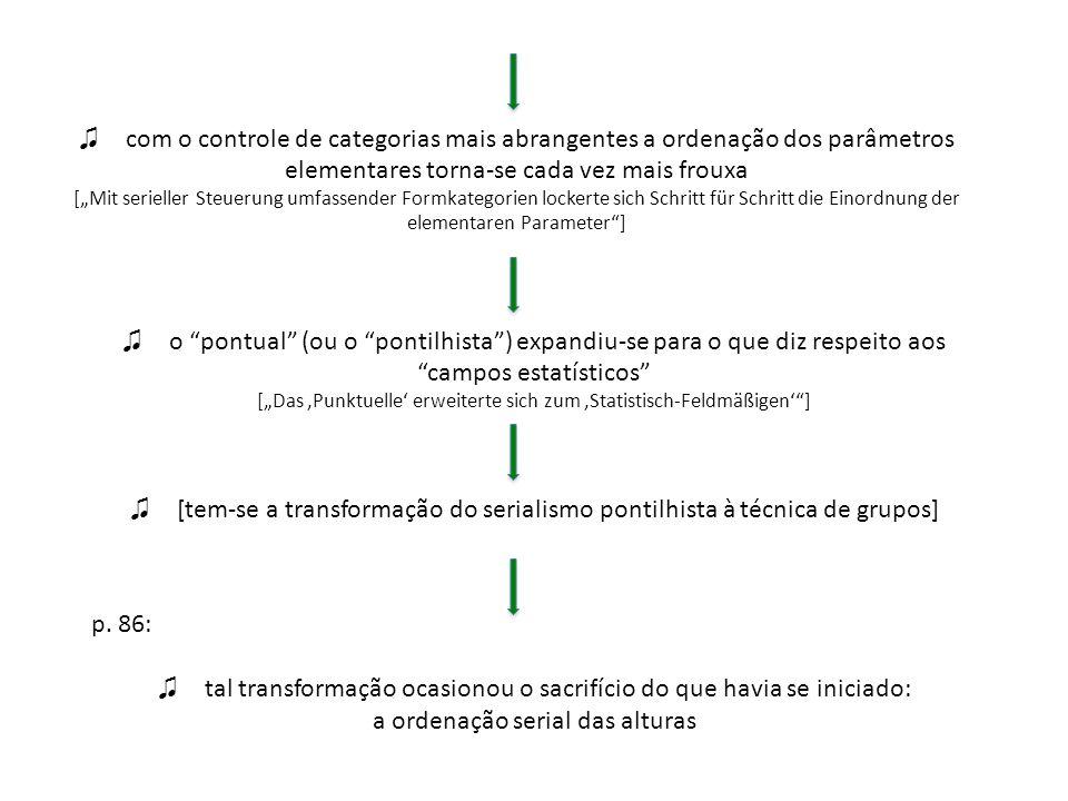 em tal processo, distinguem-se cinco tipos de destruição [Destruktionstypen] : 1.