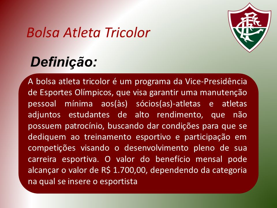 A bolsa atleta tricolor é um programa da Vice-Presidência de Esportes Olímpicos, que visa garantir uma manutenção pessoal mínima aos(às) sócios(as)-at
