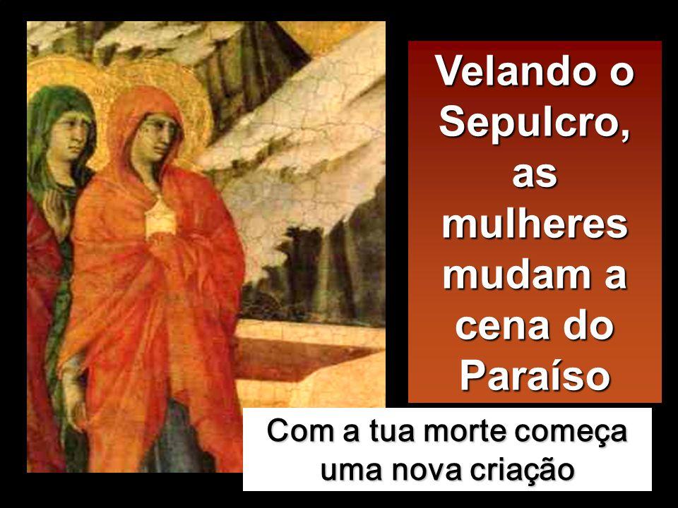 Entretanto, estavam ali Maria Madalena e a outra Maria, sen- tadas em frente do sepulcro.
