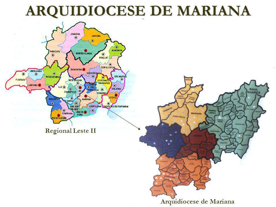 ARQUIDIOCESE DE MARIANA Regional Leste II Arquidiocese de Mariana