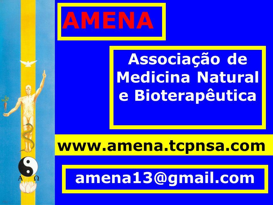 AMENA Associação de Medicina Natural e Bioterapêutica amena13@gmail.com www.amena.tcpnsa.com