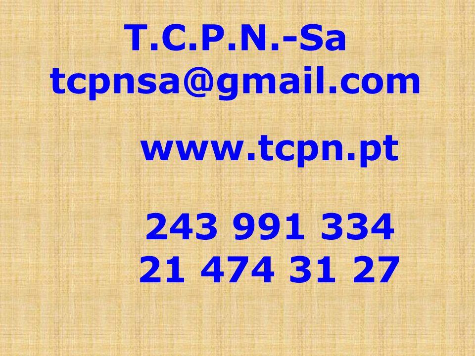 T.C.P.N.-Sa tcpnsa@gmail.com www.tcpn.pt 243 991 334 21 474 31 27