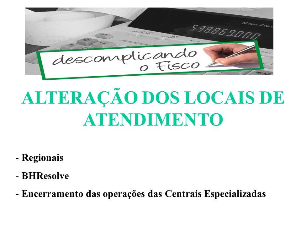 ALTERAÇÃO DOS LOCAIS DE ATENDIMENTO - Regionais - BHResolve - Encerramento das operações das Centrais Especializadas ESCOMPLICANDO O FISCO