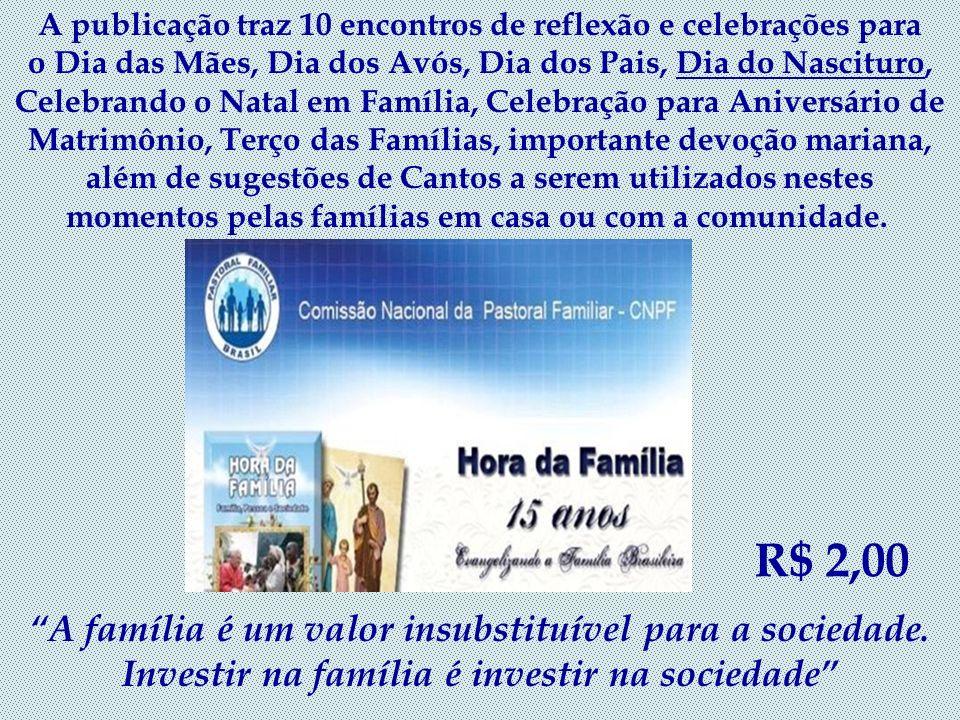 SEMANA DA FAMÍLIA 2011 de 14 a 20 de agosto A Comissão Episcopal Pastoral para a Vida e a Família da CNBB e a Comissão Nacional da Pastoral Familiar p