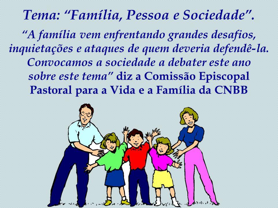 Tema: Família, Pessoa e Sociedade.