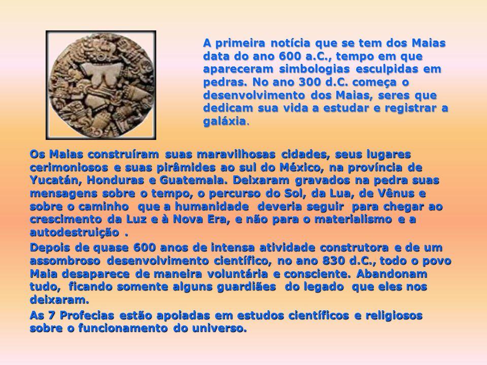 A primeira notícia que se tem dos Maias data do ano 600 a.C., tempo em que apareceram simbologias esculpidas em pedras.